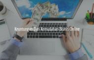 Keuntungan Dan Kemudahan Dari Bisnis Online (Bag.1)